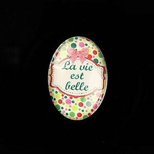 """Cabochon sticla 25x18mm """"La Vie et Belle"""" cod 818"""